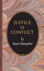 Justice is Conflict - Stuart Hampshire