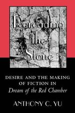 Rereading the Stone : Desire and the Making of Fiction in