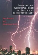 Algorithms for Worst-case Design and Applications to Risk Management - Berc Rustem