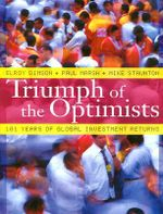 Triumph of the Optimists : 101 Years of Global Investment Returns - Elroy Dimson