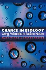 Chance in Biology : Using Probability to Explore Nature - Mark W. Denny