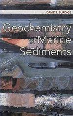 Geochemistry of Marine Sediments - David J. Burdige