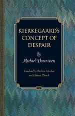 Kierkegaard's Concept of Despair : v. 3 - Michael Theunissen