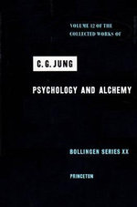 The Collected Works of C.G. Jung : Psychology and Alchemy v. 12 - C. G. Jung