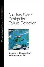 Auxiliary Signal Design for Failure Detection - S.L. Campbell