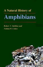 A Natural History of Amphibians - Robert C. Stebbins
