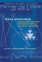 Real Analysis: Bk. 3 : Measure Theory, Integration, and Hilbert Spaces - Elias M. Stein