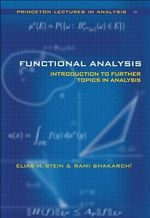 Functional Analysis: Bk. 4 : Introduction to Further Topics in Analysis - Elias M. Stein