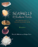 Seashells of Southern Florida: v. 1 : Living Marine Mollusks of the Florida Keys and Adjacent Regions: Bivalves - Paula M. Mikkelsen