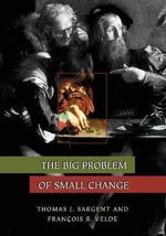 The Big Problem of Small Change : Princeton Economic History of the Western World (Paperback) - Thomas J. Sargent
