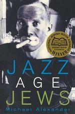 Jazz Age Jews - Michael Alexander
