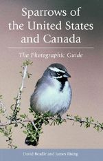 Sparrows of the United States and Canada : The Photographic Guide - David Beadle