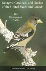 Tanagers, Cardinals, and Finches of the United States and Canada : The Photographic Guide - David Beadle