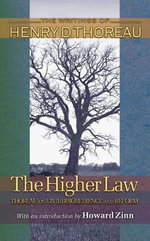 The Higher Law : Thoreau on Civil Disobedience and Reform - Henry David Thoreau