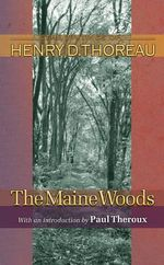 The Maine Woods : The Maine Woods - Henry David Thoreau