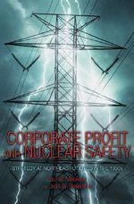 Corporate Profit and Nuclear Safety : Strategy at Northeast Utilities in the 1990s - Paul W. MacAvoy