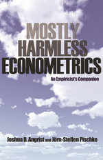 Mostly Harmless Econometrics : An Empiricist's Companion - J.D. Angrist