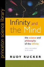 Infinity and the Mind : The Science and Philosophy of the Infinite - Rudy Rucker