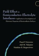 Field-Effect in Semiconductor-Electrolyte Interfaces : Application to Investigations of Electronic Properties of Semiconductor Surfaces - Pavel P. Konorov