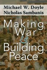 Making War and Building Peace : United Nations Peace Operations - Nicholas Sambanis