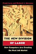 The New Division of Labor : How Computers Are Creating the Next Job Market - Frank S. Levy
