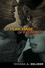 The Purchase of Intimacy : The Changing Social Value of Children - Viviana A.Rotman Zelizer