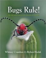 Bugs Rule! : An Introduction to the World of Insects - Whitney Cranshaw