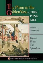 The Plum in the Golden Vase or, Chin P'ing Mei : Aphrodisiac v. 3
