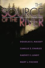 The Source of the River : The Social Origins of Freshmen at America's Selective Colleges and Universities - Douglas S. Massey