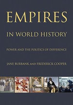 Empires in World History : Power and the Politics of Difference - Jane Burbank