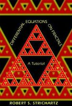 Differential Equations on Fractals : A Tutorial - Robert S. Strichartz