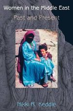 Women in the Middle East : Past and Present - Nikki R. Keddie