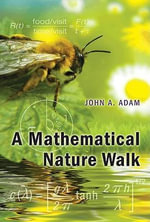 A Mathematical Nature Walk : Solving the World's Problems on the Back of a Cock... - John A. Adam