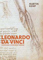 Leonardo Da Vinci : Experience, Experiment, and Design - Martin Kemp