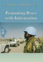 Promoting Peace with Information : Transparency as a Tool of Security Regimes - Dan Lindley