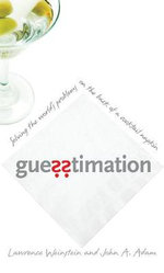 Guesstimation : Solving the World's Problems on the Back of a Cocktail Napkin - Lawrence Weinstein