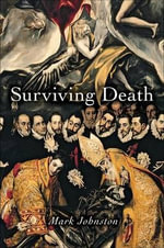 Surviving Death : Carl G. Hempel Lecture Ser. - Mark Johnston