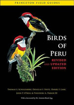Birds of Peru : Princeton Field Guides - Thomas S. Schulenberg
