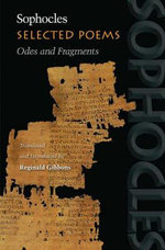 Selected Poems : Odes and Fragments - Sophocles