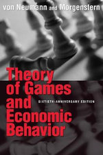 Theory of Games and Economic Behavior - John Von Neumann