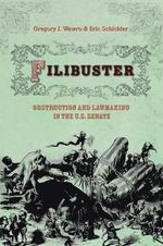 Filibuster : Obstruction and Lawmaking in the U.S. Senate - Gregory J. Wawro