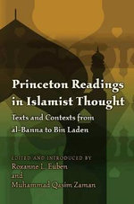 Princeton Readings in Islamist Thought : Texts and Contexts from Al-Banna to Bin Laden