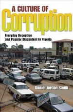 A Culture of Corruption : Everyday Deception and Popular Discontent in Nigeria - Daniel Jordan Smith