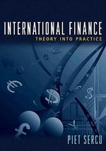International Finance : Theory into Practice - Piet Sercu
