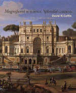 Magnificent Buildings, Splendid Gardens - David R. Coffin