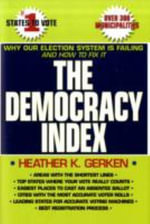 The Democracy Index : Why Our Election System is Failing and How to Fix it - Heather K. Gerken