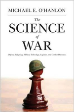 The Science of War : Defense Budgeting, Military Technology, Logistics, and Combat Outcomes - Michael E. O'Hanlon