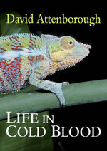Life in Cold Blood : Includes Frog Calls CD - Sir David Attenborough