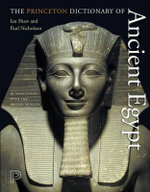 The Princeton Dictionary of Ancient Egypt - Ian Shaw