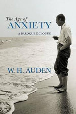 The Age of Anxiety : A Baroque Eclogue - W. H. Auden
